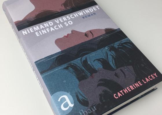 Catherine Lacey - Niemand verschwindet einfach so