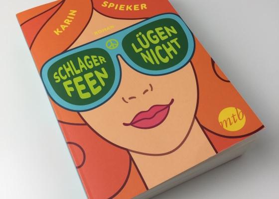 Karin Spieker – Schlagerfeen lügen nicht