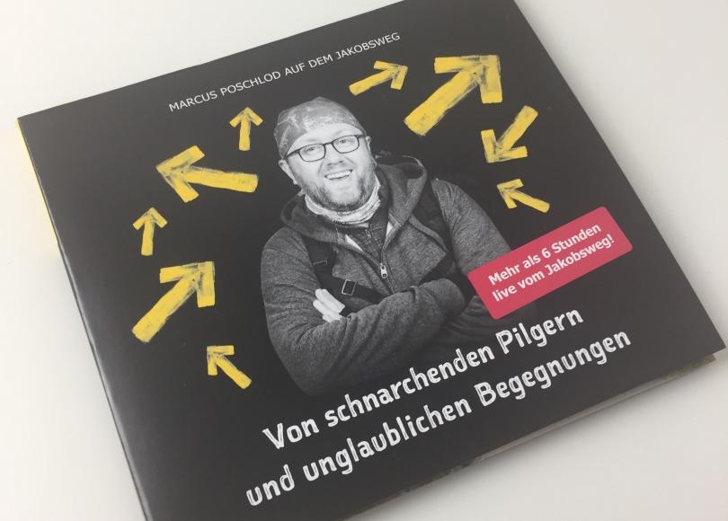Marcus Poschlod – Von schnarchenden Pilgern und unglaublichen Begegnungen